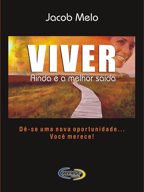 VIVER AINDA É A MELHOR SAÍDA