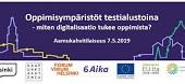 OPPIMISYMPÄRISTÖT TESTIALUSTOINA -miten digitalisaatio tukee oppimista? 7.5.2019