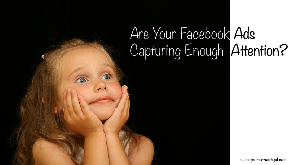 Are Your Facebook Ads Capturing Enough Attention?