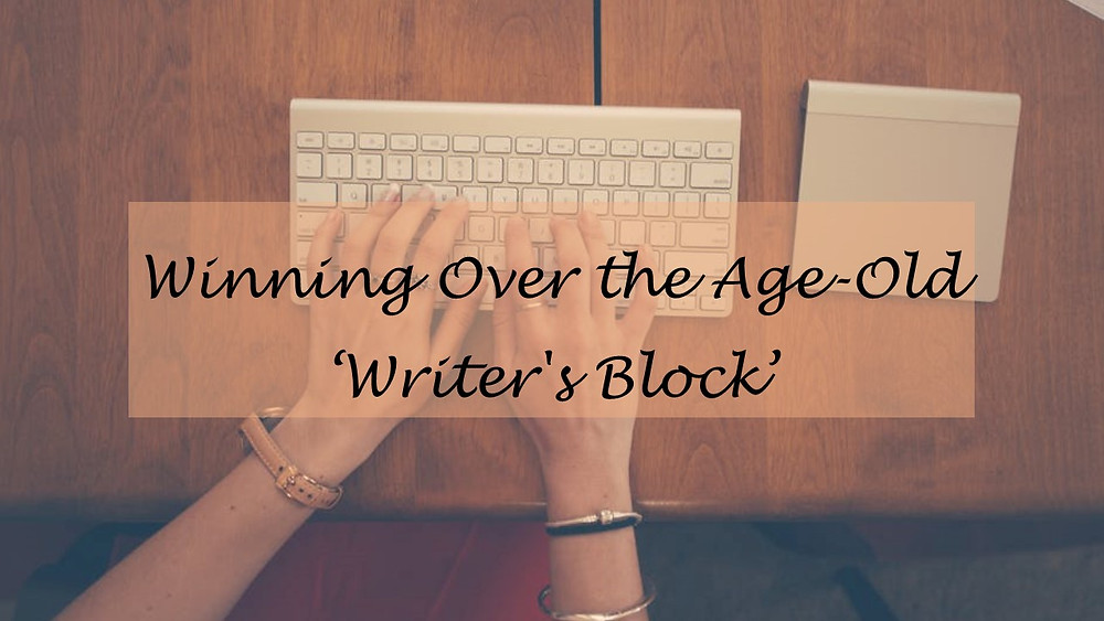 Winning Over the Age-Old Writer's Block