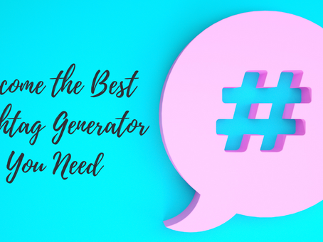 Become the Best Hashtag Generator You Need