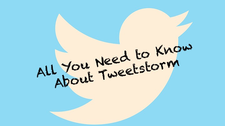 All You Need to Know About Tweetstorm