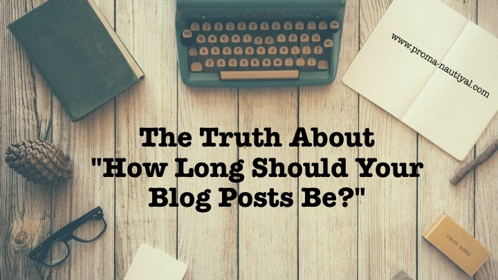 "The Truth About ""How Long Should Your Blog Posts Be?"""