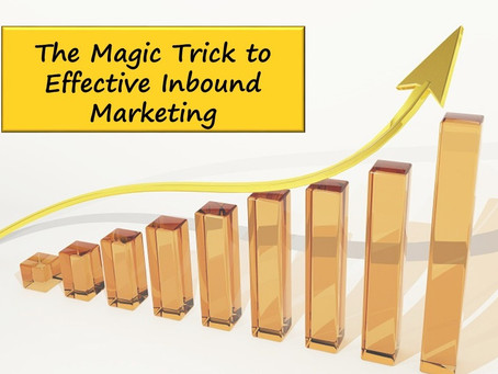 The Magic Trick to Effective Inbound Marketing