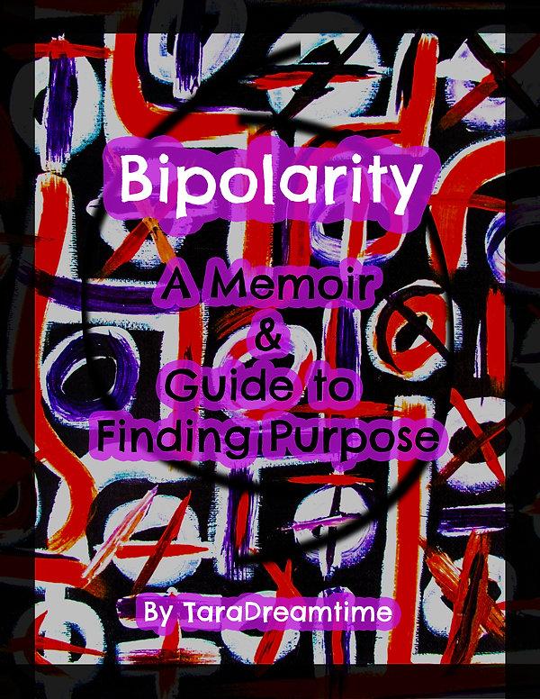 Bipolarity: A Memoir & Guide to Finding Purpose
