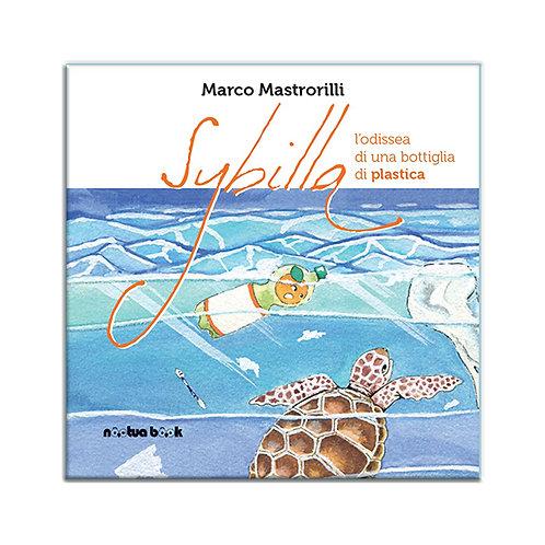 Sybilla, l'odissea di una bottiglia di plastica di Marco Mastrorilli