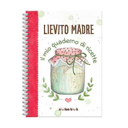 Lievito Madre - il mio quaderno di ricette