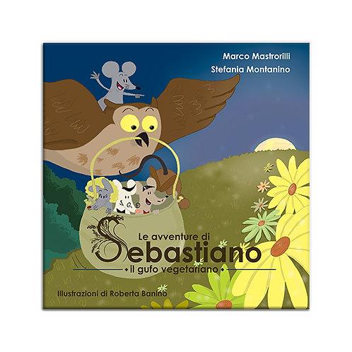 Le avventure di Sebastiano, il gufo vegetariano di Mastrorilli M. e Montanino S.