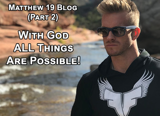 With God ALL Things Are Possible - Matthew 19 (Part 2)