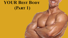 Golden Tip for Reaching YOUR Best Body (Part 1)