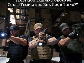 Temptation Training Grounds! Could temptation be a good thing? - Matthew 4 Blog