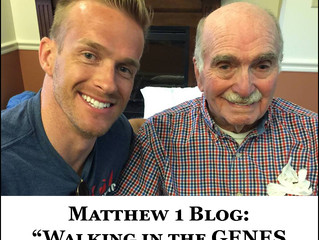 Walking in the GENES of Our Forefathers - Matthew 1 Blog