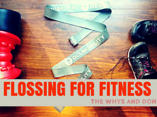 Flossing for Fitness