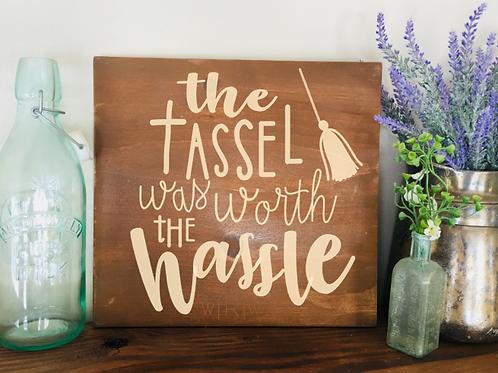 Tassel Hassle Grad Sign