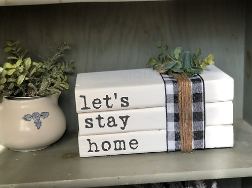 "Faux Book Stack ""Lets Stay Home"""