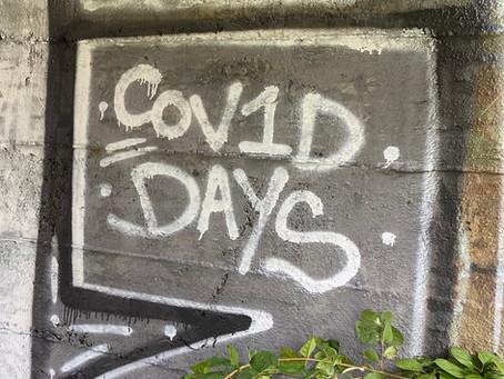 Covid Days...