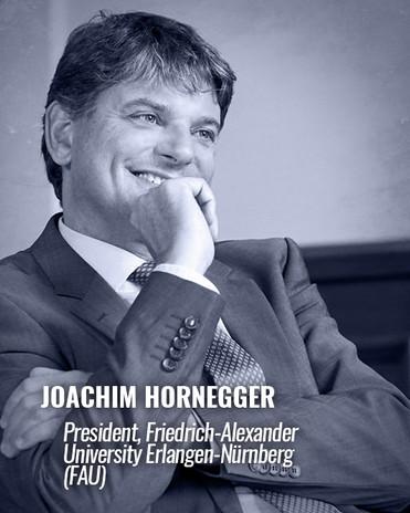 JOACHIM HORNEGGER — President, Friedrich-Alexander University Erlangen-Nürnberg (FAU)