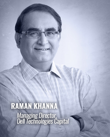 RAMAN KHANNA — Managing Director, Dell Technologies Capital
