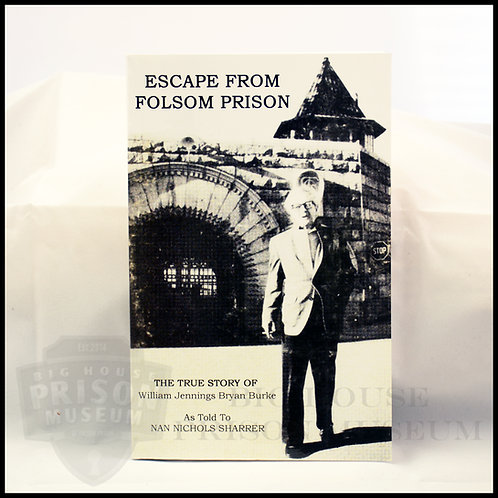 Escape From Folsom Prison - The True Story of William Jennings Bryan Burke, 2nd