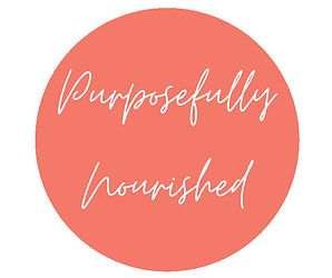 Purposefully Nourished