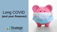 Long COVID (and your finances)