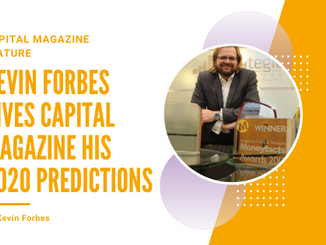 Founder Kevin Forbes gives his predictions for 2020 in Capital Magazine