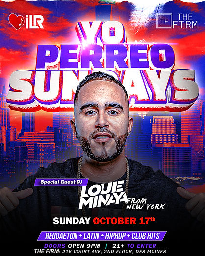 Yo Perreo Sundays Luie Minaya From New York at The Firm Des Moines