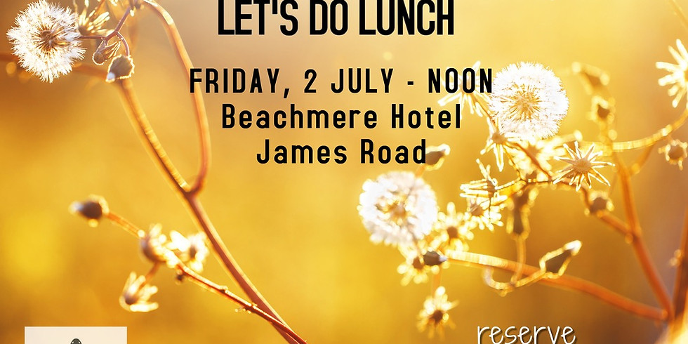 Ladies, Let's do Lunch July