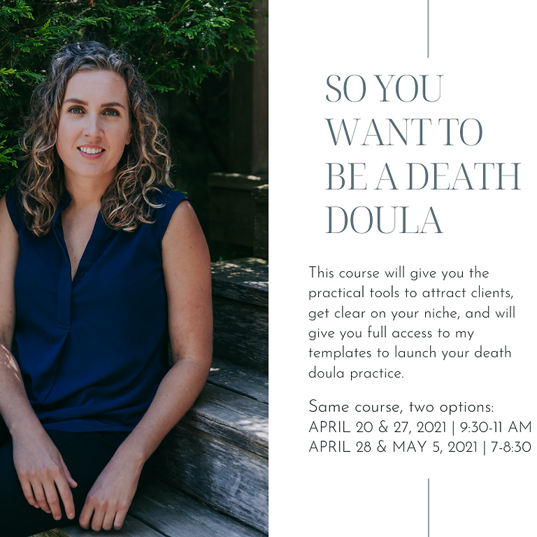So you want to be a Death Doula - Evening Course