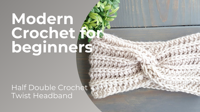 How to Half Double Crochet and Make a Modern Twist Headband