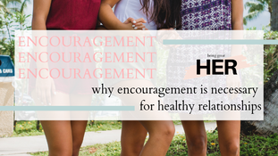 Why Encouragement is Necessary for Healthy Relationships