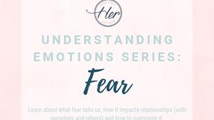 Understanding Emotions Series: Fear