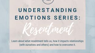 Understanding Emotions Series: Resentment