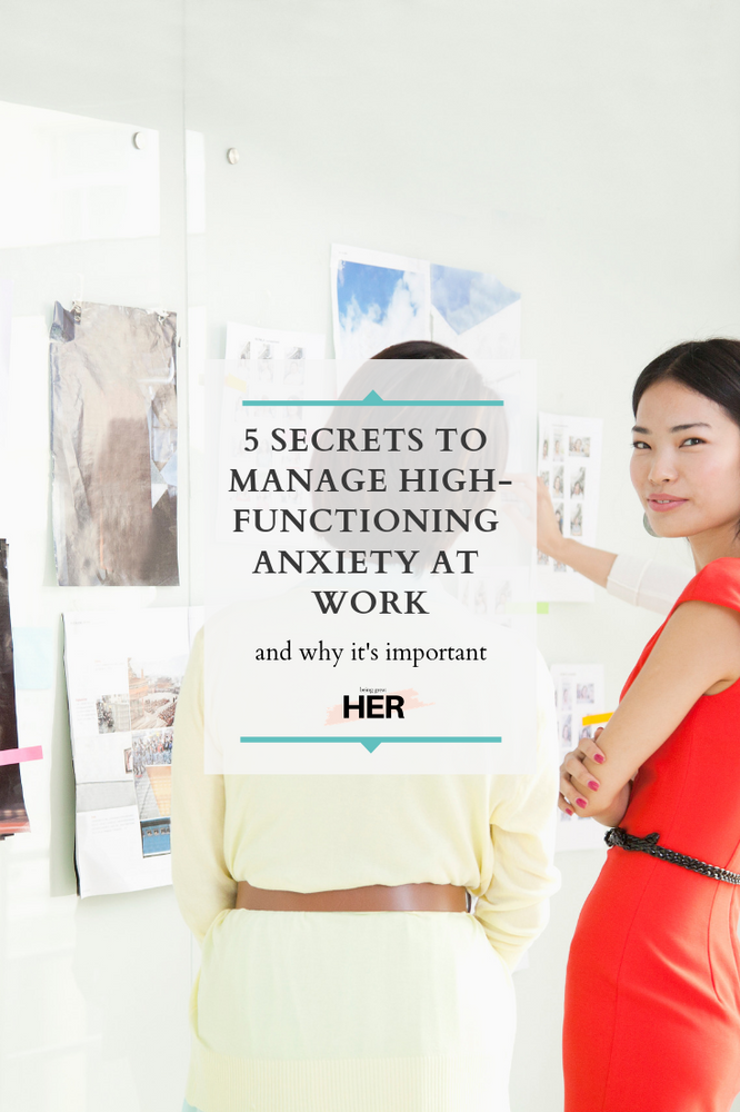5 Secrets to Manage High Functioning Anxiety at Work- And ...
