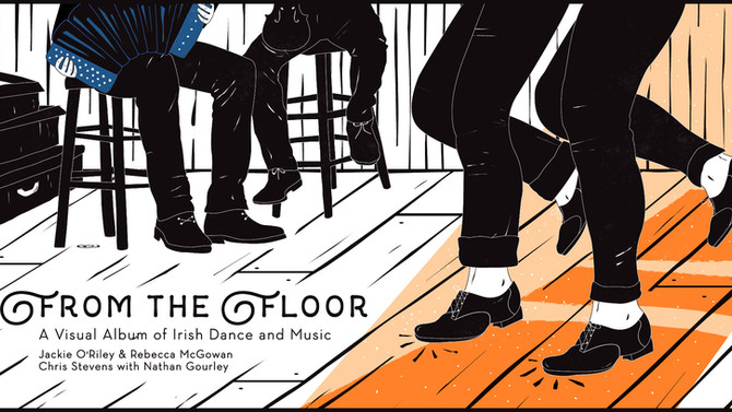 New Release! From the Floor: A Visual Album of Irish Dance and Music