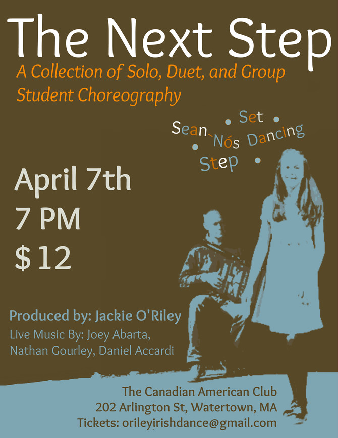 Apr 7, 7pm - The Next Step: O'Riley Irish Dance Company Show