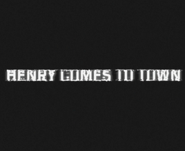 Henry Comes To Town (Film), 2020