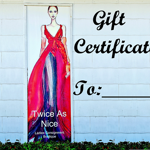 Twice As Nice Gift Certificates