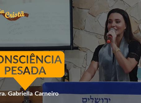 CONSCIÊNCIA PESADA - Pra. Gabriella Carneiro