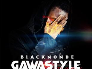 Blacknonde - Gawastyle Uno 1 & DOS 2