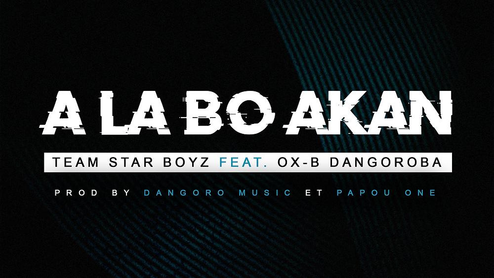 TEAM STAR BOYZ FEAT. OX B - A LA BO A KAN