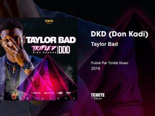 Taylor Bad - Mixtape : Triple D (part. 2)