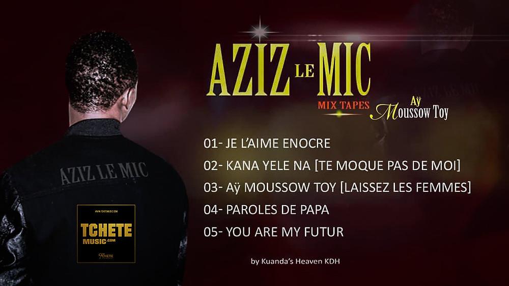 AZIZ LE MIC, MIXTAPE : AY MOUSSOW TOY