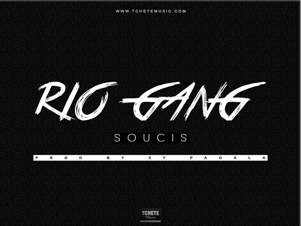 RIO GANG - SOUCIS