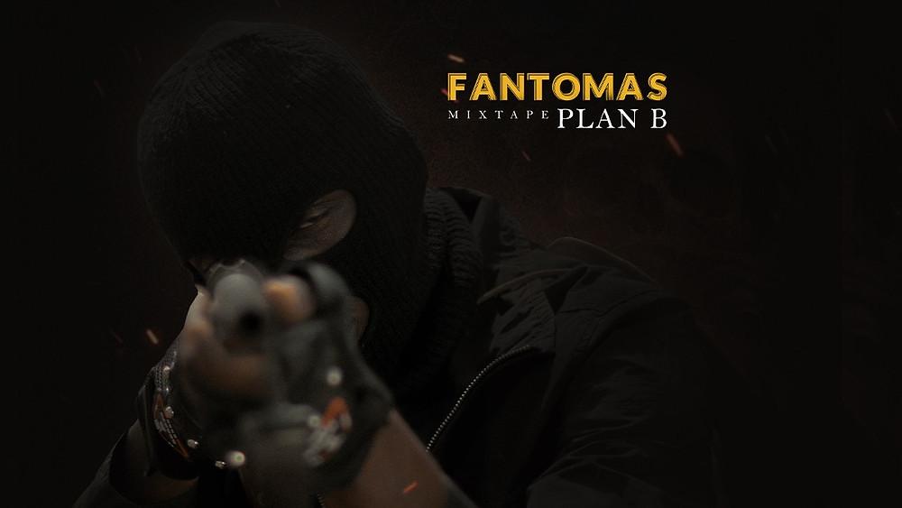 FANTOMAS - PLAN B (Mixtape Complète)