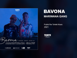 MARIWANA GANG - BAVONA