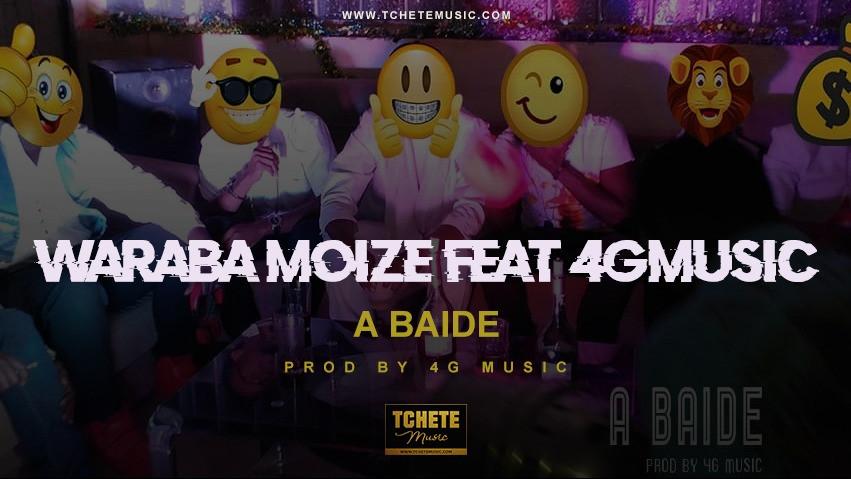 Waraba Moizé x Team 4G Music - A Baide