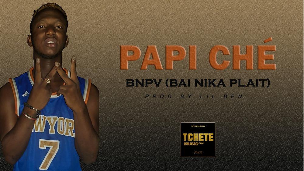 PAPI CHÉ - BNPV (WWW.TCHETEMUSIC.COM)