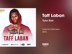 Taylor Bad - Taff Laban