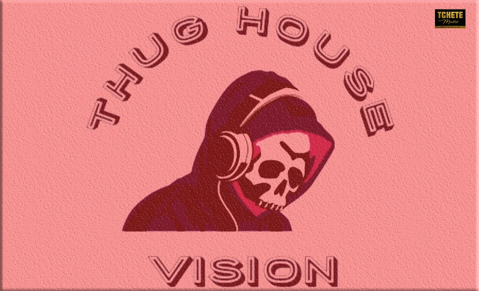 THUG HOUSE - VISION